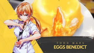 How to make Eggs Benedict  by Erina Nakiri | Food Wars!: Shokugeki no Soma
