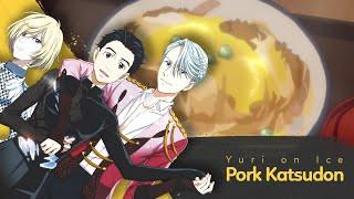 How to Make Pork Katsudon from anime Yuri!!! on Ice ユリ