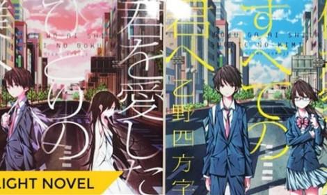"""""""Combo 2 tiểu thuyết"""" lãng mạn đình đám sẽ được dựng thành anime điện ảnh!"""